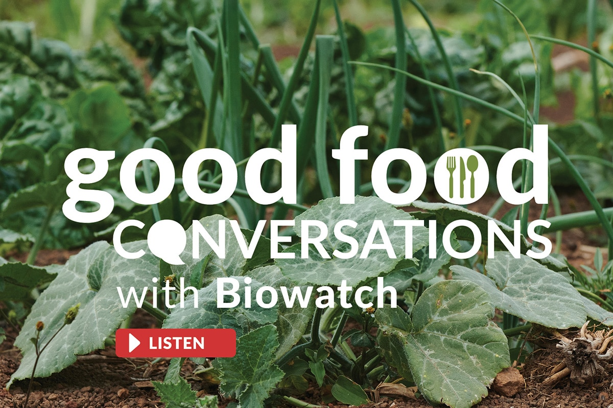 Good Food Conversations with Biowatch